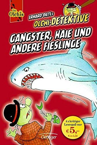 Olchi-Detektive Sammelband 3: Band 3 Gangster, Haie und andere Fieslinge