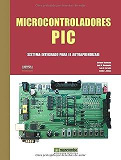 Microcontroladores PIC: Sistema Integrado para el Autoaprendizaje