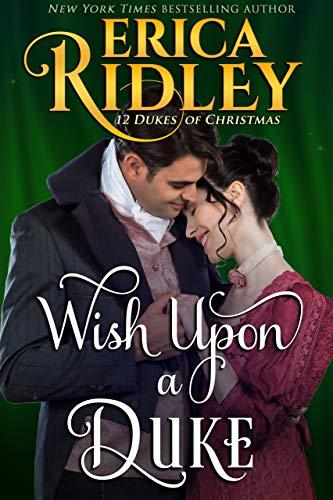 Wish Upon a Duke (12 Dukes of Christmas Book 3)