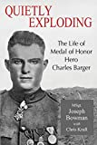 Quietly Exploding: The Life of Medal of Honor Hero
