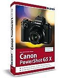 Canon PowerShot G5X - Für bessere Fotos von Anfang an: Das Kamerahandbuch für den praktischen Einsatz