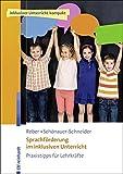 Sprachförderung im inklusiven Unterricht: Praxistipps für Lehrkräfte (Inklusiver Unterricht kompakt)