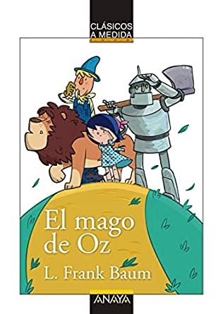 El mago de Oz (CLÁSICOS - Clásicos a Medida) eBook: Baum, L.F. ...