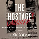 The Hostage's Daughter: A Story of Family, Madness, and the Middle East | Sulome Anderson