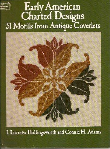 Early American Charted Designs: 51 Motifs from Antique Coverlets (Dover needlework series)