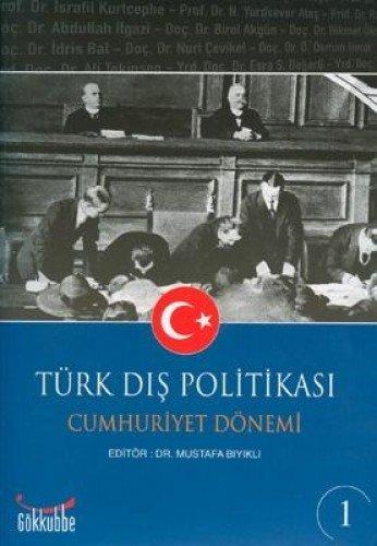 TÜRK DIŞ POLİTİKASI CUMHURİYET DÖNEMİ 1-2 Kolektif
