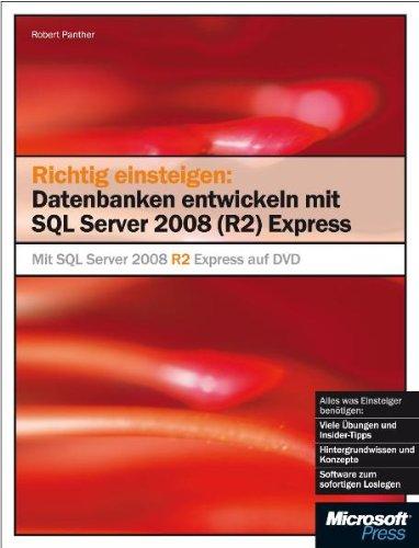 Richtig einsteigen: Datenbanken entwickeln mit SQL Server 2008 (R2) Express: Mit SQL Server 2008 R2 Express auf DVD