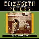 The Mummy Case: An Amelia Peabody Mystery | Elizabeth Peters