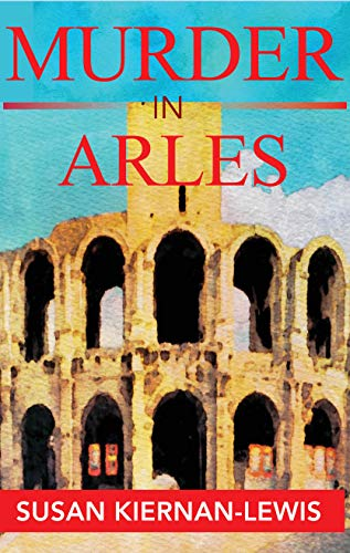 Murder in Arles (Maggie Newberry Mysteries Book 13) by [Kiernan-Lewis, Susan]