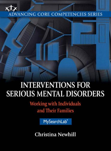 Download Interventions for Serious Mental Disorders: Working with Individuals and Their Families (Advancing Core Competencies) Pdf