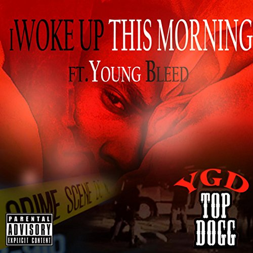 iWoke up This Morning (feat. Young Bleed) [Explicit]