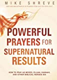 Powerful Prayers for Supernatural Results