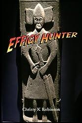 Effigy Hunter by Christy K Robinson (2015-09-23)