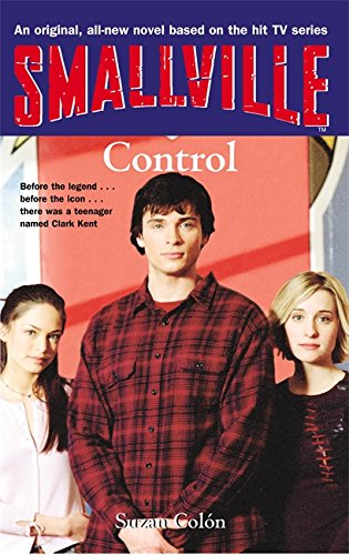 Smallville: Control (Smallville Series) - APPROVED