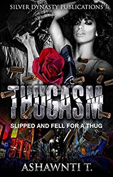 Thugasm: Slipped And Fell For A Thug (English Edition) por [Ashawnti T.]