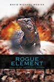 Rogue Element, David Michael Medina, 1468572296