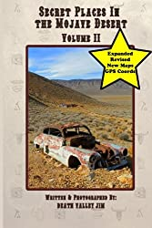 Secret Places in the Mojave Desert Vol. II (Revised & Expanded) (Volume 2)