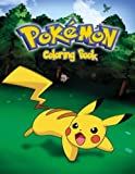 pokemon coloring pages - Pokemon Coloring Book: Coloring Book for Kids and Adults with Fun, Easy, and Relaxing Coloring Pages (Pokemon Coloring Books for Adults and Kids 2-4 4-8 8-12+) (Volume 1)