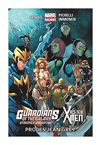 Guardians of the Galaxy (Straznicy Galaktyki) / All-New X-Men. Proces Jean Grey (Guardians Of The Galaxy All New X Men)