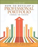 How to Develop a Professional Portfolio: A Manual for Teachers