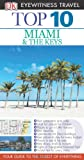 Eyewitness Travel Guides Top 10 Miami and the Keys, Jeffrey Kennedy, 0756696305