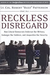 Reckless Disregard: How Liberal Democrats Undercut Our Military, Endanger Our Soldiers, and Jeopardize Our Security by Robert Patterson (2004-06-10) Hardcover
