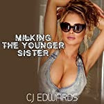 Milking the Younger Sister: Milked by the Machine, Book 3 | C J Edwards