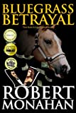 Bluegrass Betrayal, Robert Monahan, 0929915984