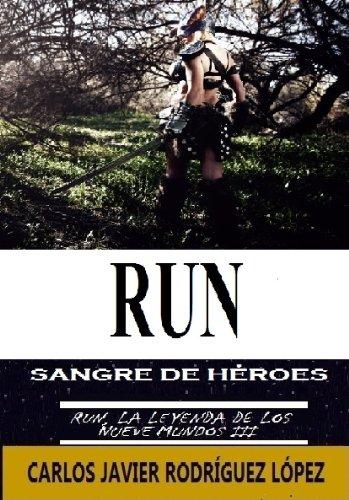 Descargar Libro Run, Sangre De Héroes Carlos Javier Rodríguez López