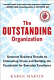 img - for The Outstanding Organization: Generate Business Results by Eliminating Chaos and Building the Foundation for Everyday Excellence book / textbook / text book