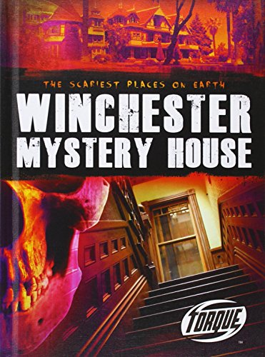 Winchester Mystery House (Torque Books) (The Scariest Places on Earth)