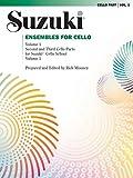 Ensembles for Cello, Volume 1: Second and Third Cello Parts for Suzuki Cello School Volume 1