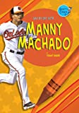 Manny Machado, Tammy Gagne, 161228454X
