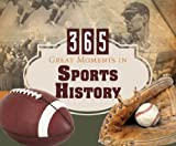 365 Great Moments in Sports History, Barbour Publishing, Inc. Staff, 1616260165