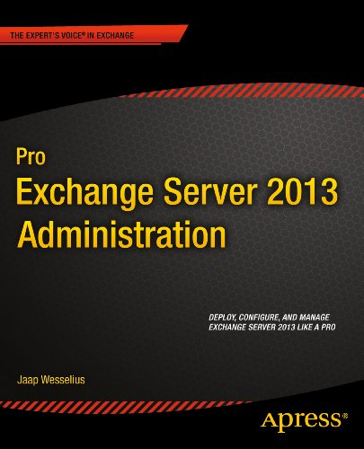 Download Pro Exchange Server 2013 Administration (Expert's Voice in Exchange) Pdf