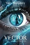 img - for Vector: Book Three in the Weaver Series (Volume 3) book / textbook / text book