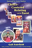 Choice Centered Relating and the Tarot, Gail Fairfield, 1578631432