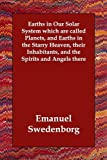 Earths in Our Solar System Which Are Cal, Emanuel Swedenborg, 1406831476