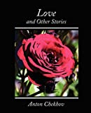 Love and Other Stories, Anton Chekhov, 1604243724