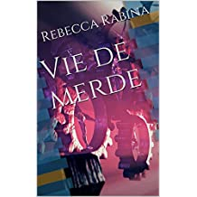 Vie de merde (French Edition)
