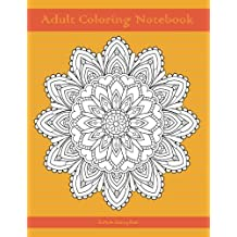Adult Coloring Notebook (orange edition): Notebook for Writing, Journaling, and Note-taking with Coloring Mandalas, Borders, and Doodles on Each Page for Relaxation, Calm, and Focus (100 pages)