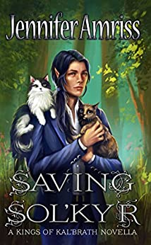 Saving Sol'kyr: A Kings of Kal'brath Novella by [Amriss, Jennifer]
