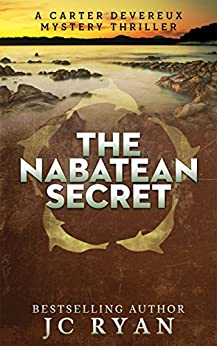 The Nabatean Secret (A Carter Devereux Mystery Thriller Book 4) by [Ryan, JC]