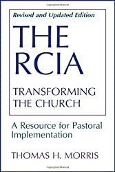 RCIA, The: A Resource for Pastoral Implementation: Transforming the Church