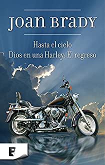 DIOS EN UNA HARLEY: EL REGRESO + HASTA EL CIELO par Brady