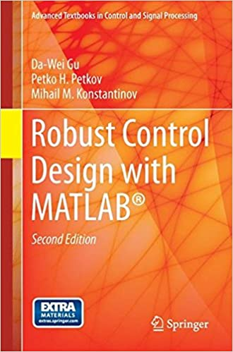 Robust Control Design with MATLAB® (Advanced Textbooks in Control and Signal Processing) 2nd ed. 2013 Edition