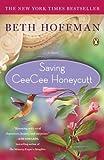 Saving CeeCee Honeycutt: A Novel by Hoffman Beth (2010-10-26) Paperback