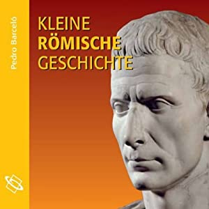 Kleine Römische Geschichte Hörbuch