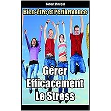 Gérer efficacement le stress: Bien-être et performance (French Edition)