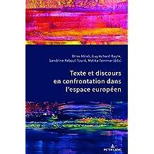 Texte et discours en confrontation dans lespace européen (French Edition)